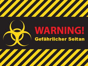 Warnung vor dem Seitan med